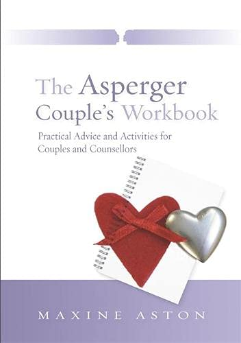 The Asperger Couple's Workbook: Practical Advice and Activities for Couples and Counsellors: ...