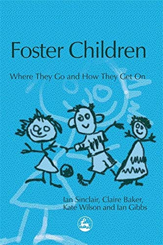 9781843102786: Foster Children: Where They Go and How They Get on (Supporting Parents Research)