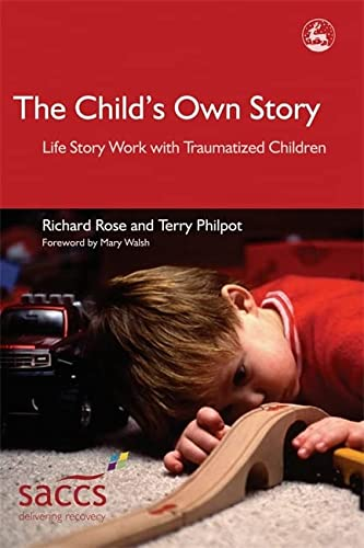 9781843102878: The Child's Own Story: Life Story Work with Traumatized Children (Delivering Recovery)