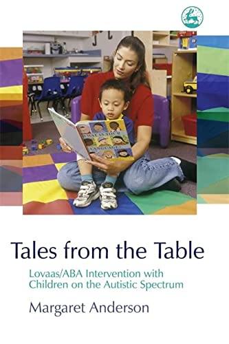 Tales from the Table: Lovaas/ABA Intervention With Children on the Autistic Spectrum (1843103060) by Anderson, Margaret