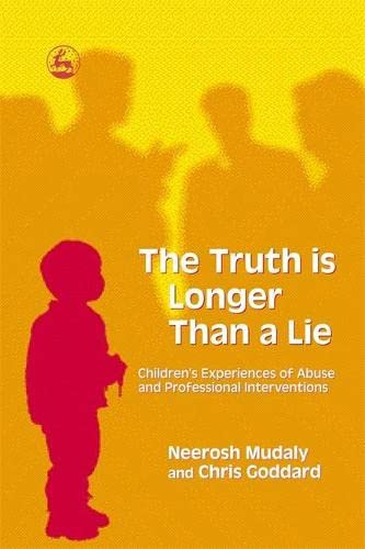 9781843103172: The Truth is Longer Than a Lie: Children's Experiences of Abuse and Professional Interventions