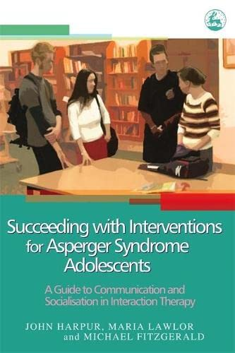 Succeeding with Interventions for Asperger Syndrome Adolescents: Fitzgerald, Michael, Lawlor,