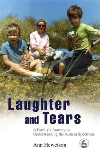 Laughter and Tears: A Family's Journey to: Ann Hewetson