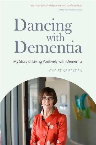 9781843103325: Dancing with Dementia: My Story of Living Positively with Dementia