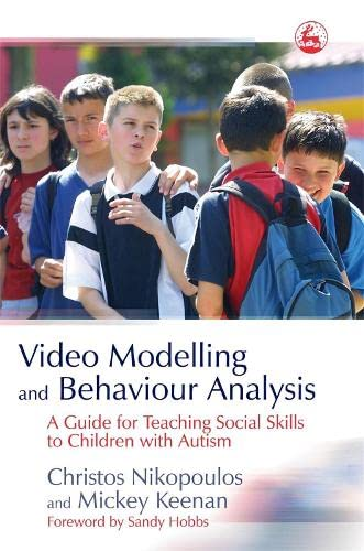 9781843103387: Video Modelling and Behaviour Analysis: A Guide for Teaching Social Skills to Children with Autism