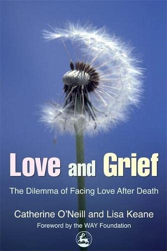 Love and Grief: The Dilemma of Facing: Catherine O'Neill, Lisa