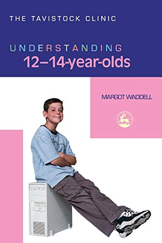 Understanding 12-14 Year Olds (Understanding Your Child Series) (The Tavistock Clinic - ...