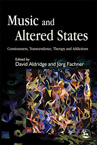 9781843103738: Music and Altered States: Consciousness, Transcendence, Therapy and Addictions