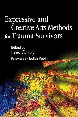 9781843103868: Expressive and Creative Arts Methods for Trauma Survivors