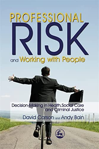 9781843103899: Professional Risk and Working with People: Decision-Making in Health, Social Care and Criminal Justice