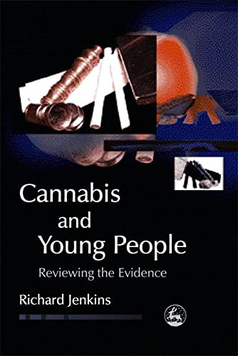 Cannabis and Young People: Reviewing the Evidence (Child and Adolescent Mental Health): Jenkins, ...
