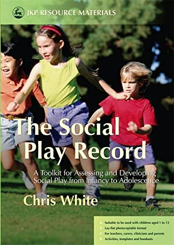 9781843104001: The Social Play Record: A Toolkit for Assessing and Developing Social Play from Infancy to Adolescence (Jkp Resource Materials)