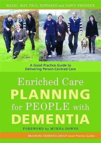 9781843104056: Enriched Care Planning for People with Dementia: A Good Practice Guide to Delivering Person-Centred Care (University of Bradford Dementia Good Practice Guides)
