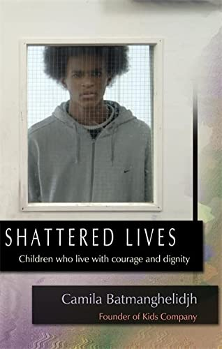 9781843104346: Shattered Lives: Children Who Live with Courage and Dignity