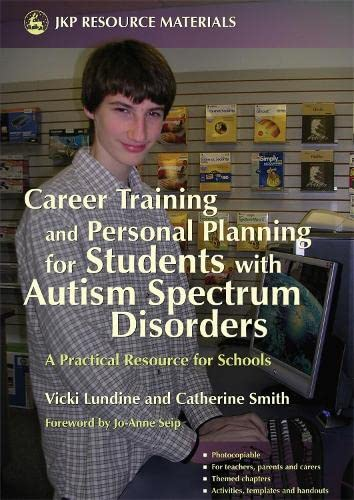 9781843104407: Career Training and Personal Planning for Students with Autism Spectrum Disorders: A Practical Resource for Schools