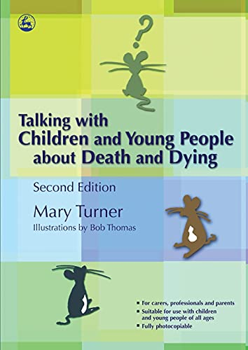 Talking with Children and Young People about Death and Dying: Turner, Mary