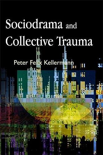 Sociodrama and Collective Trauma: Kellermann, Peter Felix