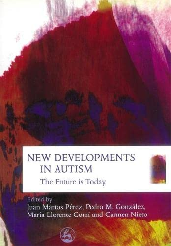 New Developments in Autism: The Future Is: Juan Martos Perez