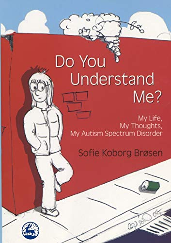 9781843104643: Do You Understand Me?: My Life, My Thoughts, My Autism Spectrum Disorder