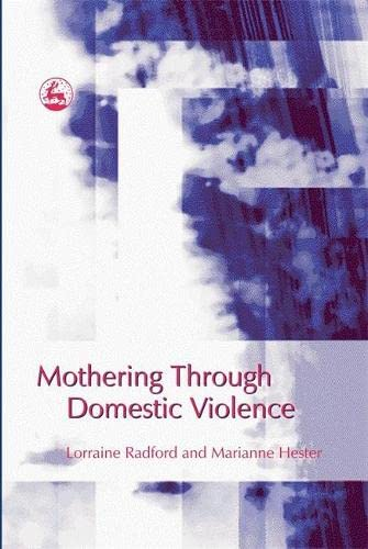 9781843104735: Mothering Through Domestic Violence