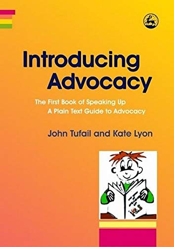 Introducing Advocacy: The First Book of Speaking Up: A Plain Text Guide to Advocacy: Lyon, Kate; ...