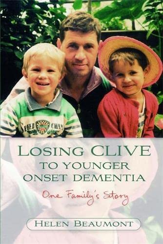 9781843104803: Losing Clive to Younger Onset Dementia: One Family's Story