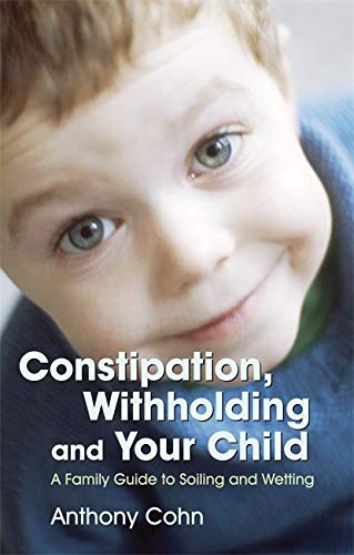 9781843104919: Constipation, and Your Child: A Family Guide to Soiling and Wetting