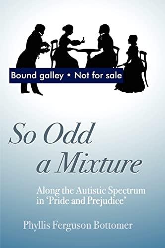 9781843104995: So Odd a Mixture: Along the Autistic Spectrum in 'Pride and Prejudice'