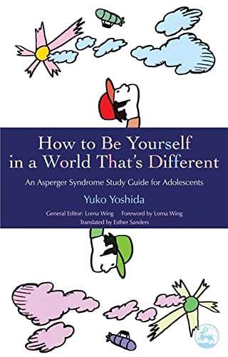 9781843105046: How to Be Yourself in a World That's Different: An Asperger Syndrome Study Guide for Adolescents