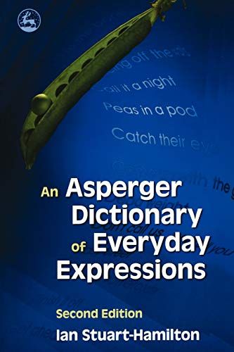 An Asperger Dictionary of Everyday Expressions: Second