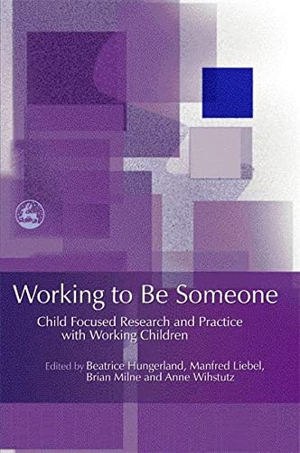 9781843105237: Working to Be Someone: Child Focused Research and Practice with Working Children