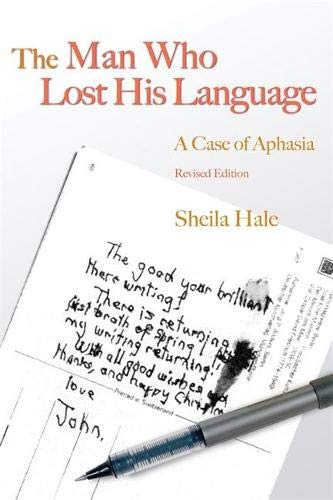9781843105640: The Man Who Lost his Language: A Case of Aphasia Revised Edition