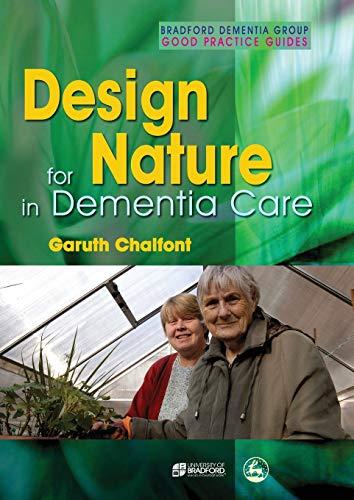 9781843105718: Design for Nature in Dementia Care (University of Bradford Dementia Good Practice Guides)