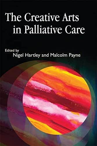 9781843105916: The Creative Arts in Palliative Care