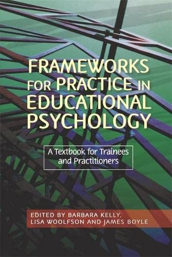9781843106005: Frameworks for Practice in Educational Psychology: A Textbook for Trainees and Practitioners
