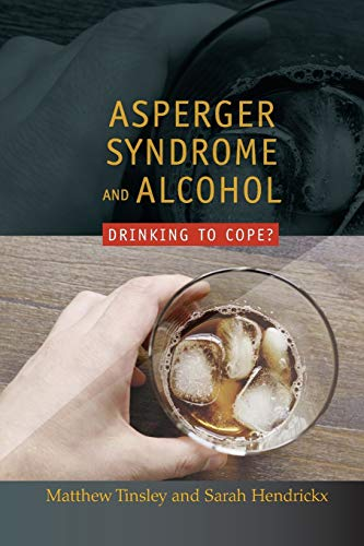9781843106098: Asperger Syndrome and Alcohol: Drinking to Cope?