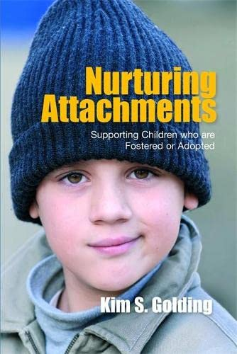 9781843106142: Nurturing Attachments: Supporting Children who are Fostered or Adopted