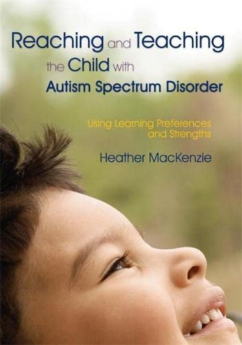 9781843106234: Reaching and Teaching the Child with Autism Spectrum Disorder: Using Learning Preferences and Strengths