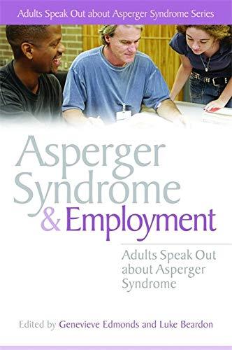 Asperger Syndrome and Employment: John Biddulph (contributions),