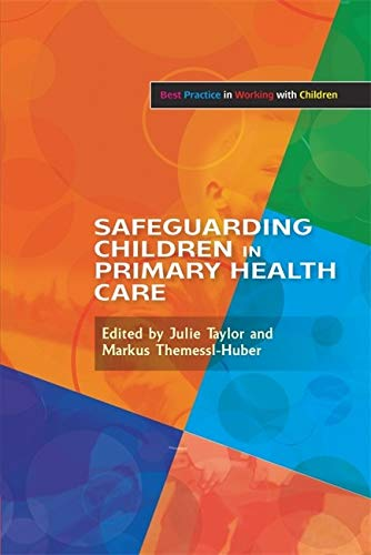 Safeguarding Children in Primary Health Care: Anne Whittaker (contributions),