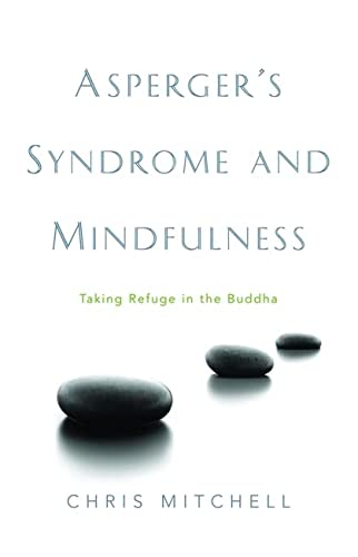 9781843106869: Asperger's Syndrome and Mindfulness: Taking Refuge in the Buddha