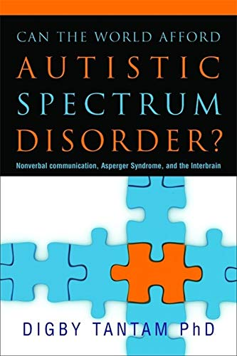 9781843106944: Can the World Afford Autistic Spectrum Disorder?: Nonverbal Communication, Asperger Syndrome and the Interbrain