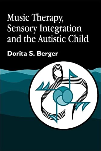 9781843107002: Music Therapy, Sensory Integration and the Autistic Child