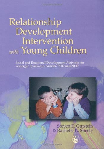 9781843107200: Relationship Development Intervention with Young Children: AND Relationship Development Intervention with Children, Adolescents and Adults: Social and ... for Asperger Syndrome, Autism, PDD and NLD