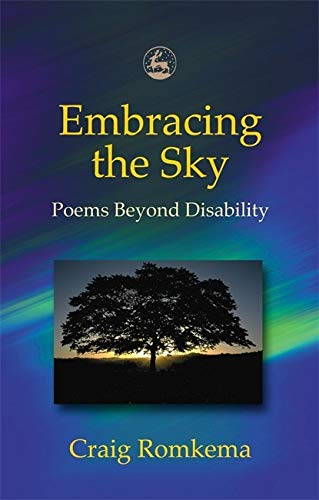 9781843107286: Embracing the Sky: Poems beyond Disability