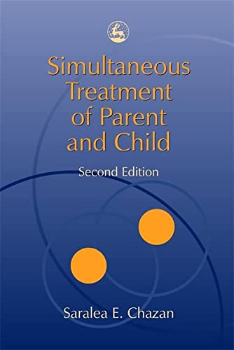 9781843107361: Simultaneous Treatment of Parent and Child: Second Edition
