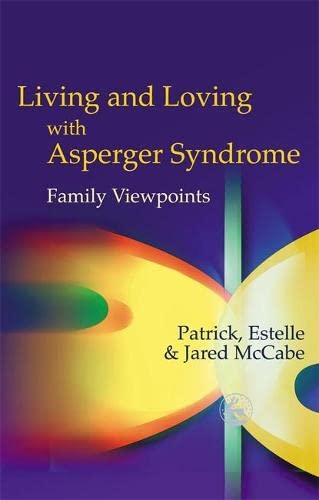 9781843107446: Living and Loving with Asperger Syndrome: Family Viewpoints