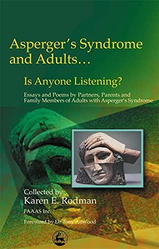 9781843107514: Asperger's Syndrome and Adults... Is Anyone Listening? Essays and Poems by Partners, Parents and Family Members...