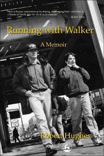 Running With Walker : A Memoir: ROBERT HUGHES