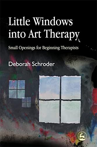 9781843107781: Little Windows into Art Therapy: Small Openings for Beginning Therapists